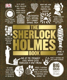 The Sherlock Holmes Book : Big Ideas Simply Explained, Hardback Book