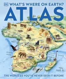What's Where on Earth Atlas : The World as You've Never Seen It Before!, Hardback Book