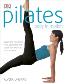 Pilates Body in Motion : A Practical Guide to the First 3 Years, Paperback / softback Book