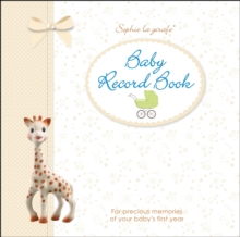 Sophie la girafe Baby Record Book : For Precious Memories of Your Baby's First Year, Hardback Book
