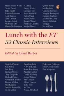 Lunch with the Ft : 52 Classic Interviews, Paperback Book