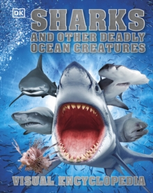 Sharks and Other Deadly Ocean Creatures : Visual Encyclopedia, Hardback Book
