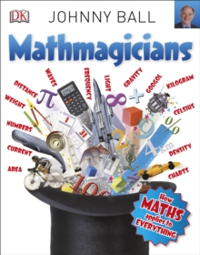 Mathmagicians : How Maths Applies to Everything, Paperback Book