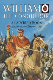 William the Conqueror: A Ladybird Adventure from History Book, Hardback Book