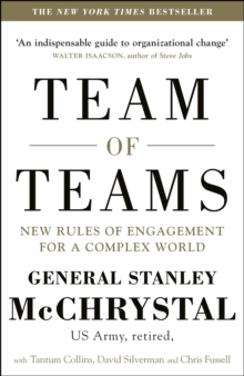 Team of Teams : New Rules of Engagement for a Complex World, Paperback Book