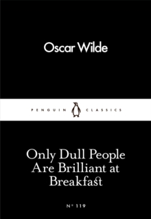 Only Dull People Are Brilliant at Breakfast, Paperback / softback Book