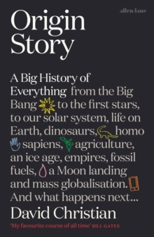 Origin Story : A Big History of Everything, Hardback Book