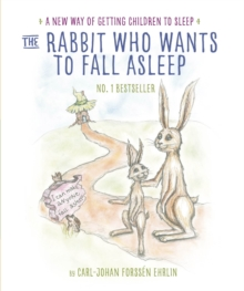 The Rabbit Who Wants to Fall Asleep : A New Way of Getting Children to Sleep, Hardback Book