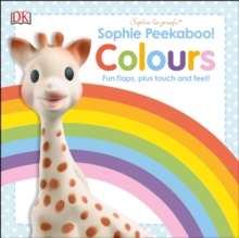 Sophie Peekaboo! Colours : Fun Flaps, plus Touch and Feel!