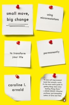 Small Move, Big Change : Using Microresolutions to Transform Your Life Permanently, Paperback / softback Book
