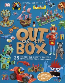 Out of the Box : 25 Incredible Craft Projects You Can Make From Cardboard, Hardback Book