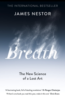 Breath : The New Science of a Lost Art, Hardback Book