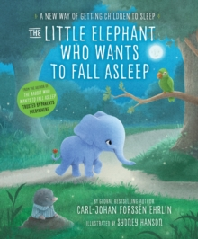 The Little Elephant Who Wants to Fall Asleep : A New Way of Getting Children to Sleep, Paperback Book