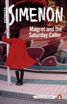 Maigret and the Saturday Caller : Inspector Maigret #59, Paperback / softback Book