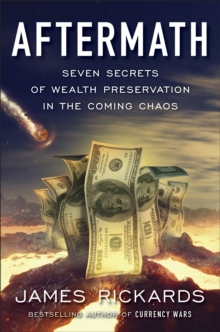 Aftermath : Seven Secrets of Wealth Preservation in the Coming Chaos, Paperback / softback Book
