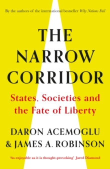 The Narrow Corridor : States, Societies, and the Fate of Liberty, Hardback Book