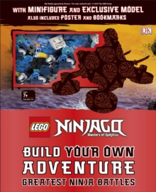 LEGO NINJAGO Build Your Own Adventure Greatest Ninja Battles : with Minifigure and Exclusive Model, Hardback Book