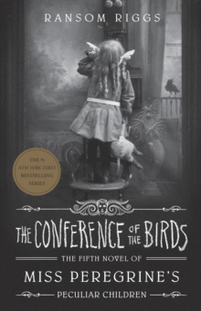 The Conference of the Birds : Miss Peregrine's Peculiar Children, Paperback / softback Book