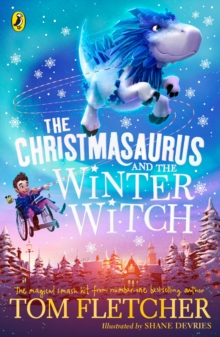 The Christmasaurus and the Winter Witch, Paperback / softback Book