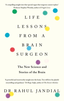 Life Lessons from a Brain Surgeon : The New Science and Stories of the Brain, Hardback Book