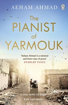 The Pianist of Yarmouk, Paperback / softback Book