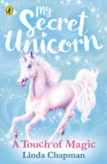 My Secret Unicorn: A Touch of Magic, Paperback / softback Book