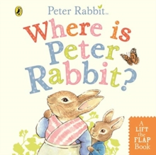 Where is Peter Rabbit? : Lift the Flap Book, Board book Book