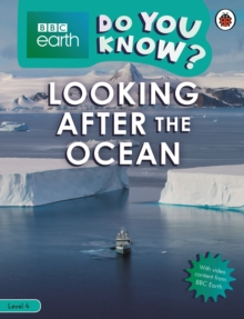 Do You Know? Level 4 - BBC Earth Looking After the Ocean, Paperback / softback Book