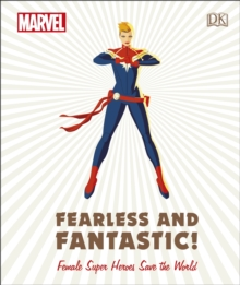 Marvel Fearless and Fantastic! Female Super Heroes Save the World, Hardback Book