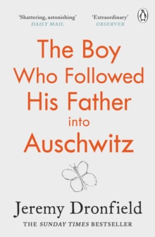 The Boy Who Followed His Father into Auschwitz : The Number One Sunday Times Bestseller, Paperback / softback Book