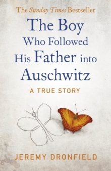 The Boy Who Followed His Father into Auschwitz : The Sunday Times Bestseller, Hardback Book