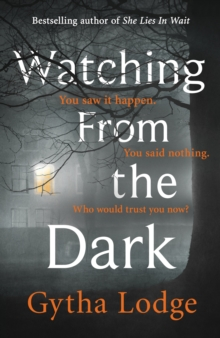Watching from the Dark : The gripping new crime thriller from the Richard and Judy bestselling author