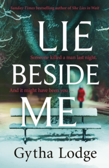 Lie Beside Me : From the bestselling author of Richard and Judy bestseller She Lies in Wait, Hardback Book