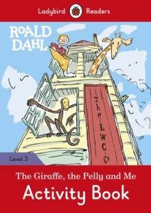 Roald Dahl: The Giraffe and the Pelly and Me Activity Book - Ladybird Readers Level 3, Paperback / softback Book