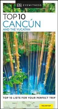 DK Eyewitness Top 10 Cancun and the Yucatan, Paperback / softback Book