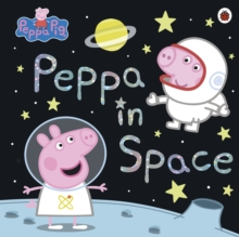 Peppa Pig: Peppa in Space, Paperback / softback Book