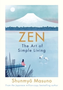 Zen: The Art of Simple Living, Hardback Book