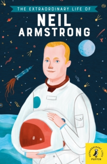The Extraordinary Life of Neil Armstrong, Paperback / softback Book