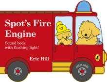 Spot's Fire Engine : shaped book with siren and flashing light!, Board book Book