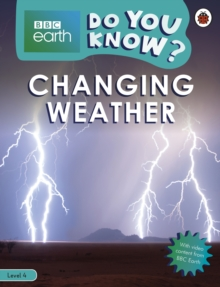 Do You Know? Level 4 - BBC Earth Changing Weather, Paperback / softback Book