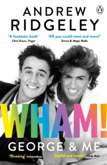 Wham! George & Me : The Sunday Times Bestseller, Paperback / softback Book