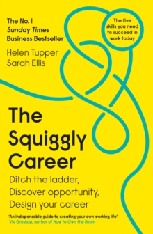 The Squiggly Career : The No.1 Sunday Times Business Bestseller - Ditch the Ladder, Discover Opportunity, Design Your Career, Paperback / softback Book