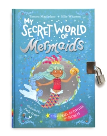 My Secret World of Mermaids : lockable story and activity book, Hardback Book