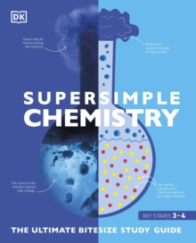 Super Simple Chemistry : The Ultimate Bitesize Study Guide