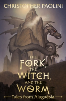 The Fork, the Witch, and the Worm : Tales from Alagaesia Volume 1: Eragon, Hardback Book