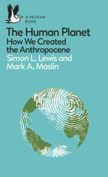 The Human Planet : How We Created the Anthropocene, eAudiobook MP3 eaudioBook