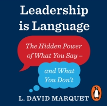 Leadership Is Language : The Hidden Power of What You Say and What You Don't, eAudiobook MP3 eaudioBook