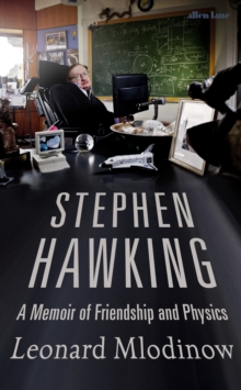 Stephen Hawking : A Memoir of Friendship and Physics, Hardback Book