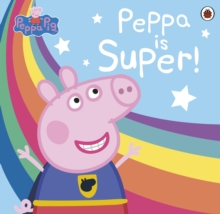 Peppa Pig: Super Peppa!, Paperback / softback Book