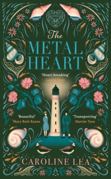 The Metal Heart : The beautiful and atmospheric story of freedom and love that will grip your heart, Hardback Book